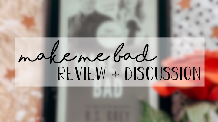 review | Make Me Bad by R.S. Grey
